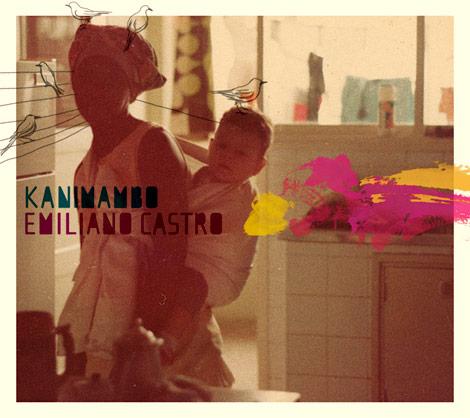 Emiliano Castro - Kanimambo